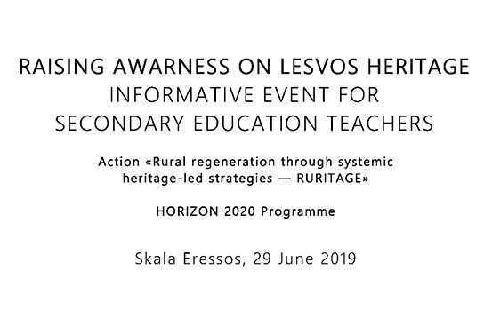 RAISING AWARNESS ON LESVOS HERITAGE INFORMATIVE EVENT FOR SECONDARY EDUCATION TEACHERS